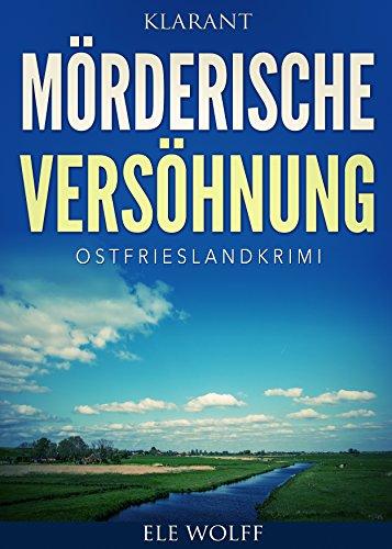 Mörderische Versöhnung. Ostfrieslandkrimi
