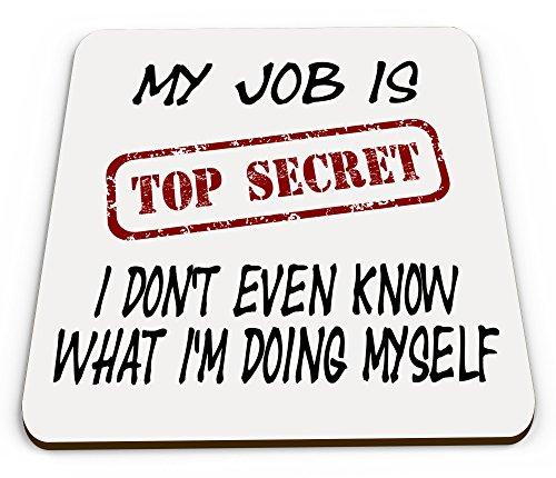 eng geheim I t Don'auch wissen, welche I'm Doing Myself Becher Neuheit Hochglanz Untersetzer ()