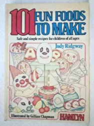 101 Fun Foods to Make