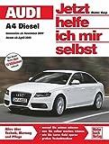 Audi A4 / A4 Avant Diesel: ab Modelljahr 2007/2008 Vierzy. 2,0 l bis 2,7 l TDI (120-190 PS) Sechszy. 3,0 l V6 (211/240 PS) (Jetzt helfe ich mir selbst)