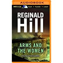 Arms and the Women (Dalziel & Pascoe) by Reginald Hill (2015-12-29)