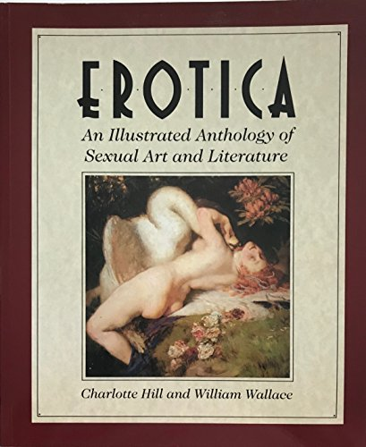 Erotica : An Illustrated Anthology of Sexual Art and Literature [Paperback] b...