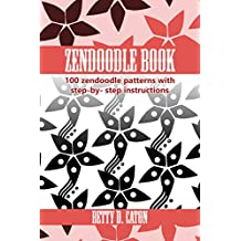 ZenDoodle Book: 100 zendoodle patterns with step-by-step instructions (English Edition)