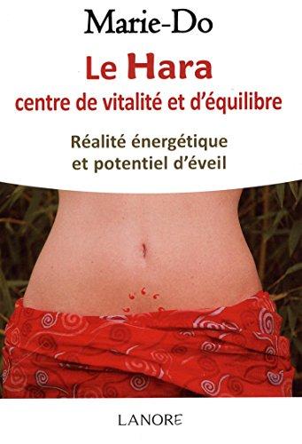 Le Hara centre de vitalité et d'équilibre : Réalité énergétique et potentiel d'éveil par Marie-Do
