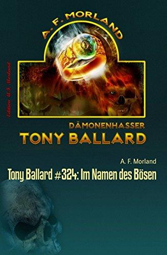 Tony Ballard #324: Im Namen des Bösen: Horror-Serie
