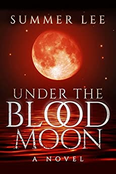 Under the Blood Moon (The Stargazers Trilogy Book 1) (English Edition) di [Lee, Summer]