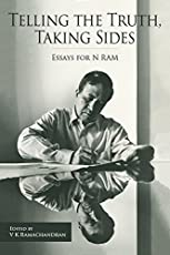 Telling the Truth, Taking Sides – Essays for N. Ram