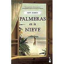 Palmeras En La Nieve (Novela y Relatos)