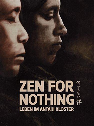 Zen for nothing-Leben im Anatiji Kloster