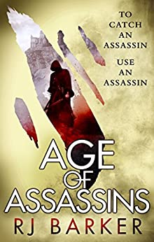 Age of Assassins: (The Wounded Kingdom Book 1) To catch an assassin, use an assassin... (English Edition)