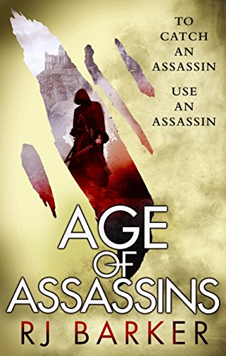 Age of Assassins: (The Wounded Kingdom Book 1) To catch an assassin, use an assassin... (English Edition) -
