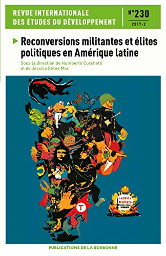 Reconversions militantes et élites politiques en Amérique Latine: Revue internationale des études du développement n°230 par Jessica Stites