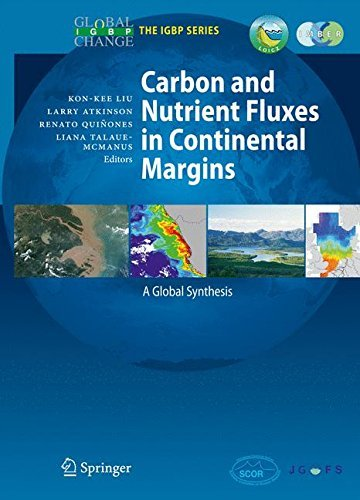 Carbon and Nutrient Fluxes in Continental Margins: A Global Synthesis (Global Change - The IGBP Series) (2010-02-08)