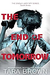 The End of Tomorrow: Volume 3 (The Single Lady Spy Series) by Tara Brown (2015-08-18)