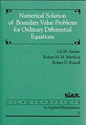 Numerical Solution of Boundary Value Problems for Ordinary Differential Equations (Classics in Applied Mathematics)