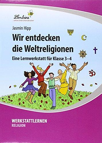 Wir entdecken die Weltreligionen (PR): Grundschule, Religion, Klasse 3-4
