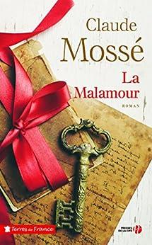 La Malamour par [MOSSÉ, Claude]