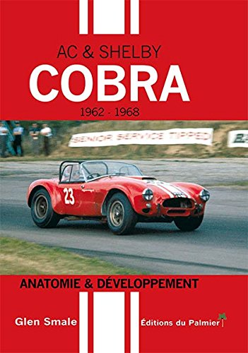 AC & Shelby Cobra - Anatomie & Développement