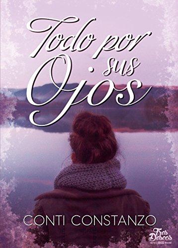 Todo por sus ojos eBook: Constanzo, Conti: Amazon.es: Tienda Kindle