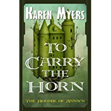 To Carry the Horn - A Virginian in Elfland (The Hounds of Annwn Book 1) (English Edition)