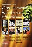Handbuch für biologischen und biodynamischen Weinbau: Organic wines benefit humans