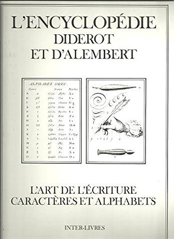 L'encyclopédie Diderot et d'Alembert // l'art de l'écriture caractères et alphabets