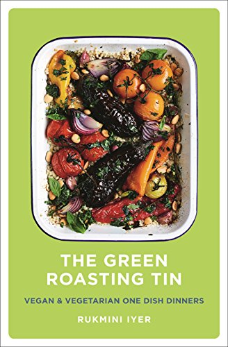 The Green Roasting Tin: Vegan and Vegetarian One Dish Dinners por Rukmini Iyer