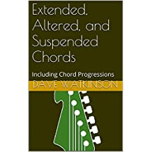 Extended, Altered, and Suspended Chords: Including Voice Leading (Guitar Theory Made Easy Book 4) (English Edition)