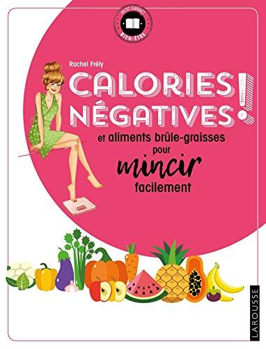 Calories négatives et aliments brule-graisses pour mincir facilement par Rachel Frély