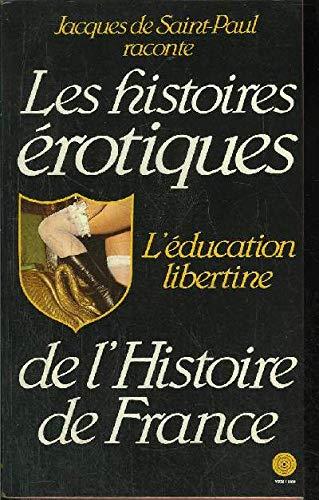 L'Éducation libertine (Histoires érotiques de l'histoire de France)