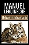 El club de los faltos de cariño par Leguineche