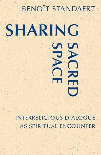 Sharing Sacred Space: Interreligious Dialogue as Spiritual Encounter (Monastic Interreligious Dialogue) by Benoit Standaert (2009-11-10)