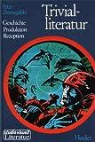 Trivialliteratur. Geschichte, Produktion, Rezeption