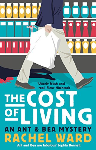 The Cost of Living (Ant & Bea Mystery) by [Ward, Rachel]