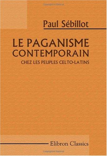 Le paganisme contemporain chez les peuples celto-latins