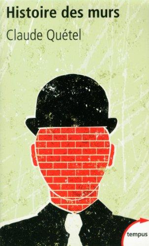 Histoire des murs par Claude QUÉTEL
