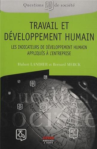 Travail et développement humain : Les indicateurs de développement humain appliqués à l'entreprise par Bernard Merck