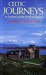 Celtic Journeys in Scotland and the North of England by Shirley Toulson (1994-11-28)