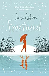 Fractured by Dani Atkins (2013-11-07)