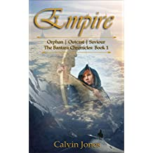 Empire: Orphan - Outcast - Saviour (Bantara Chronicles Book 1)