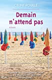 Demain n'attend pas (French Edition)