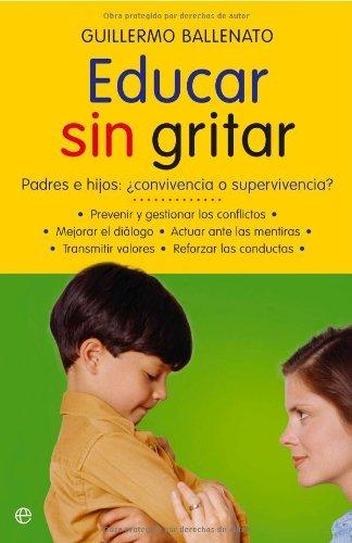 Educar sin gritar (Psicología y salud) (Spanish Edition)