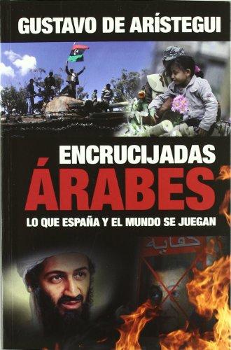 Encrucijadas arabes - lo que España y el mundo se juegan