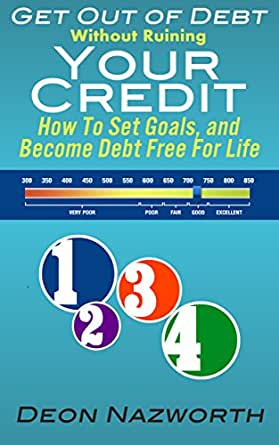 get out of debt without ruining your credit how to set
