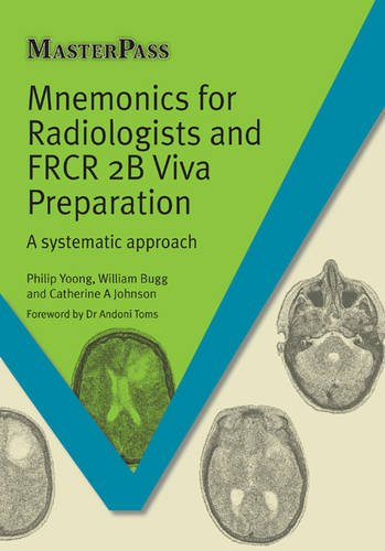 Download Mnemonics For Radiologists And FRCR 2B Viva Preparation A Systematic Approach Master Pass PDF
