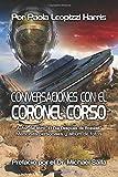 Conversaciones con el Coronel Corso: Memorias personales y album de fotos