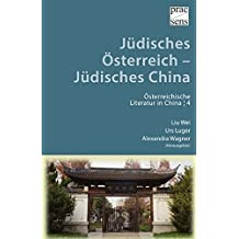 Jüdisches Österreich – Jüdisches China: Geschichte und Geschichten aus dem 20. Jahrhundert (Österreichische Literatur in China)