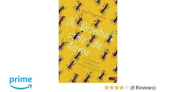 Oh Verzeihung Sagte Die Ameise Ein Kinderbuch Mit Bildern