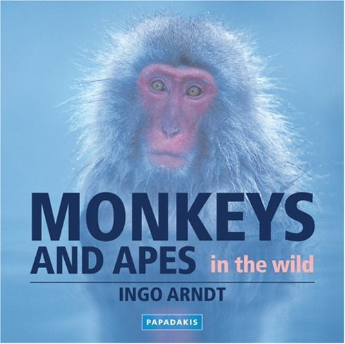 Monkeys And Apes by Ingo Arndt (2008-05-16)