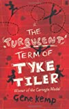 The Turbulent Term of Tyke Tiler by Kemp, Gene (2006) Paperback